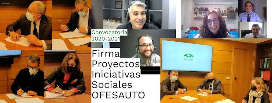 Firma proyectos ayudas iniciativas sociales OFESAUTO 2020-2021